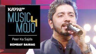 Peer Ka Sajda - Bombay Bairag - Music Mojo Season 4 - Kappa TV