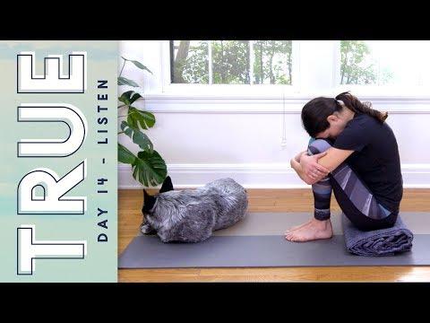 TRUE - Day 14 - LISTEN     Yoga With Adriene