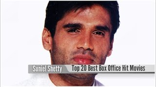Top 20 Best Suniel Shetty Box Office Hit Movies List