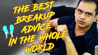 The Best Breakup Advice In The Whole World