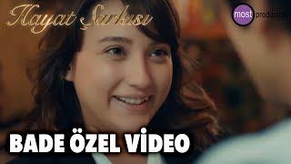 Hayat Şarkısı  - Bade Özel Video