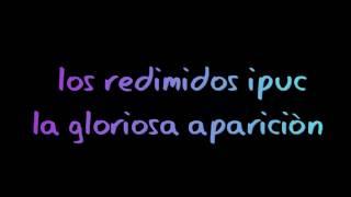 LOS REDIMIDOS IPUC, LA GLORIOSA APARICION