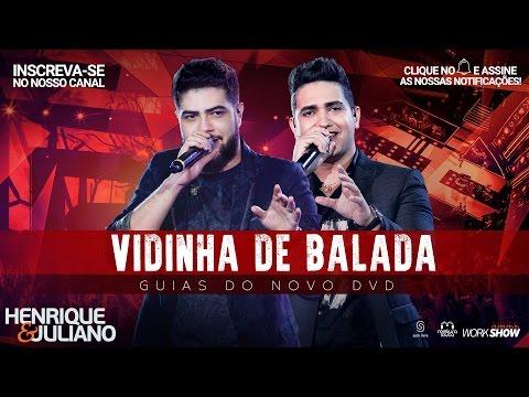 Henrique e Juliano - Vidinha de balada  - (Guias Do Novo DVD)