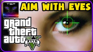 GTA 5 - AIM with EYES (Real Life aimbot with Tobii Eye Tracker)