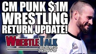 WWE Post CM Punk Video! CM Punk $1M Wrestling Return Update! | WrestleTalk News May 2017