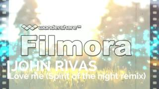 John Rivas - Love me (Remix by Spirit Of The Night)