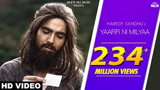 Yaarr Ni Milyaa (Full Song) Hardy Sandhu | B Praak | Jaani | Arvindr Khaira | New Punjabi Songs 2017