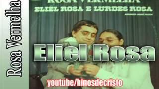 Eliel Rosa - LP Rosa Vermelha