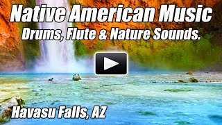 Native American Music Relaxing New Age Spiritual Indian Flute Shamanic Drums Healing Nature Sounds