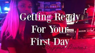 How To Get Ready For Your First Day// STRIPPER DIARIES