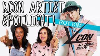 KCON 2015 ARTIST SPOTLIGHT: ROY KIM!