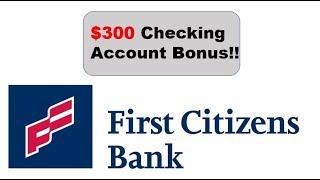 First Citizens Bank Checking Promotion: $200 Bonus