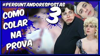 #PERGUNTANDORESPOSTAS 03 - COMO COLAR NA PROVA