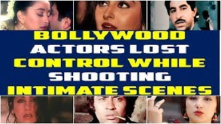 Actors Lost Control while doing intimate  Scenes: