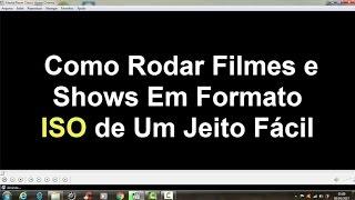 Como Rodar Filmes e Shows Em Formato ISO de Um Jeito Fácil