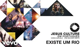 Jesus Culture - Existe Um Rio (Audio) ft. Kim Walker-Smith