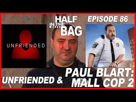 Half in the Bag Unfriended and Paul Blart Mall Cop 2