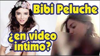 Bibi Peluche ¿en video intimo?