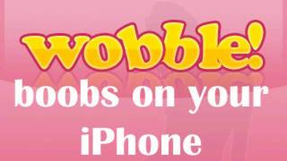Wobble Boobs and Booty on your iPhone!