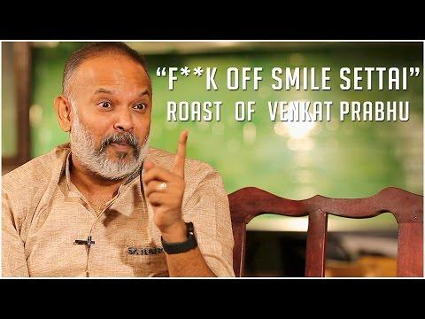 Xxx Mp4 F K Off Smile Settai Roast Of Venkat Prabhu Chennai 28 2nd Innings Trendloud 3gp Sex