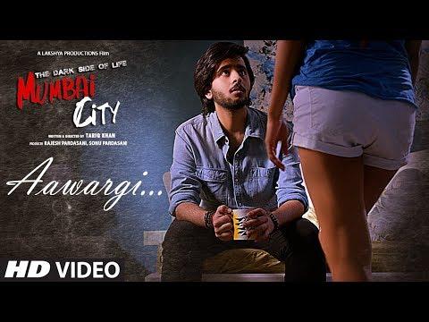 Xxx Mp4 Aawargi Video Song THE DARK SIDE OF LIFE – MUMBAI CITY Jubin Nautiyal 3gp Sex