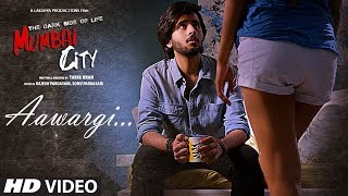 Aawargi Video Song  THE DARK SIDE OF LIFE  MUMBAI CITY  Jubin Nautiyal uploaded on 2 month(s) ago 56521 views