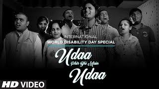 INTERNATIONAL WORLD DISABILITY DAY SPECIAL: Udaa Phir Bhi Main Udaa Song