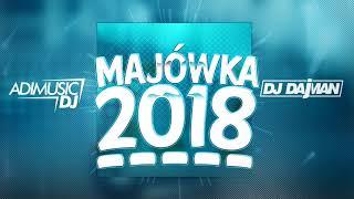 ⛔MAJÓWKA 2018!!!✔⛔😱 (MEGAMIX POMPA 2018) --- DJAdiMusic & DAjMAN ✔