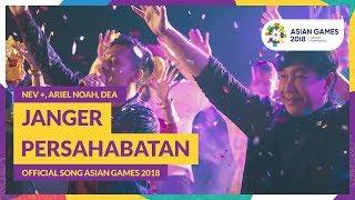 JANGER PERSAHABATAN - NEV +, ARIEL NOAH, DEA - Official Song Asian Games 2018