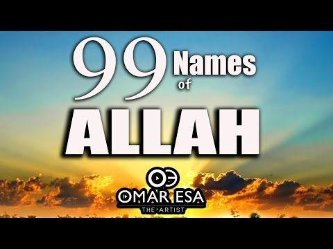 99 Names of Allah (swt) nasheed by Omar Esa