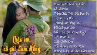 Chào Em Cô Gái Lam Hồng Những Ca Khúc Nhạc ĐỎ, Nhạc CÁCH MẠNG Bất Hủ