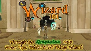 Wizard101 Through the Grapevine #33 -  Bad News, & Some Good News