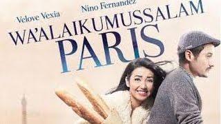 Film Terbaik Indonesia : Walaikumsalam Paris 2016 Full...