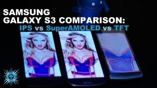 Samsung Galaxy S3 Comparison - Super AMOLED vs IPS vs TFT, Size Comparison