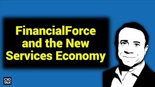 FinancialForce and Digital Transformation: Customer Relationships in the New Services Economy