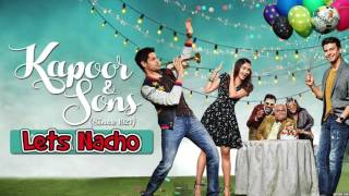 Let's Nacho Full Song (Audio) - Kapoor & Sons | Sidharth Malhotra | Alia Bhatt | Fawad | Badshah