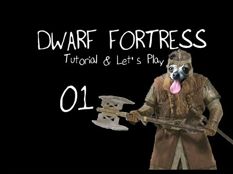 Dwarf Fortress Tutorial & Let's Play, Part 01 - Lazy Newb Pack Walkthrough