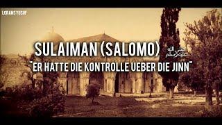 Sulaiman (Salomon)   Der mächtigste König aller Zeiten