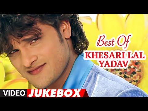 Best Of Khesari Lal Yadav Superhit Bhojpuri Songs