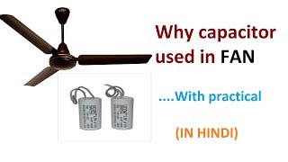 Why capacitor used in FAN (With practical)  (IN HINDI)