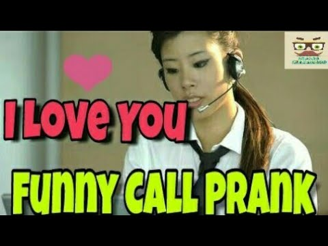 I Love You    Funny Call Prank Part 2    Customer Care 2017   