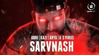 Latest Hindi Rap Song 2018 | Sarvnash | Abhi - Kazi - A S Virus - Arya | Official HD Video