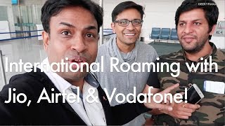 Jio Airtel & Vodafone with International Roaming & Our Experience