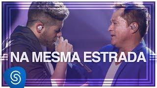 ZÉ FELIPE - NA MESMA ESTRADA FT. LEONARDO DVD #NAMESMAESTRADA