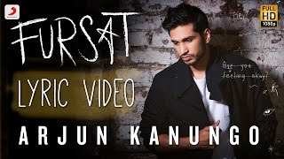 Fursat - Arjun Kanungo | Official Lyric Video