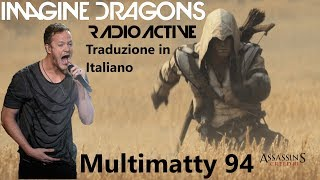 Imagine Dragons - Radioactive (Traduzione In Italiano - Assassin's Creed 3 Music Video)