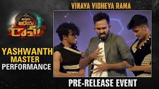 Yashwanth Master Dance Performance @ Vinaya Vidheya Rama Pre Release Event