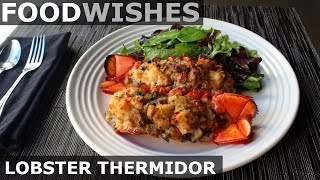 Lobster Thermidor - Food Wishes - Fancy Lobster Gratin