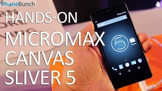 Micromax Canvas Sliver 5 Hands-on Overview and First Impressions