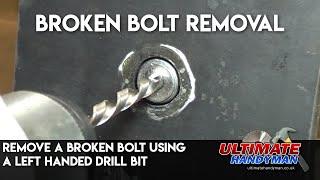 Remove a broken bolt using a left handed drill bit